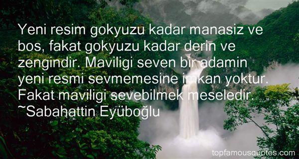 Sabahattin Eyüboğlu Quotes