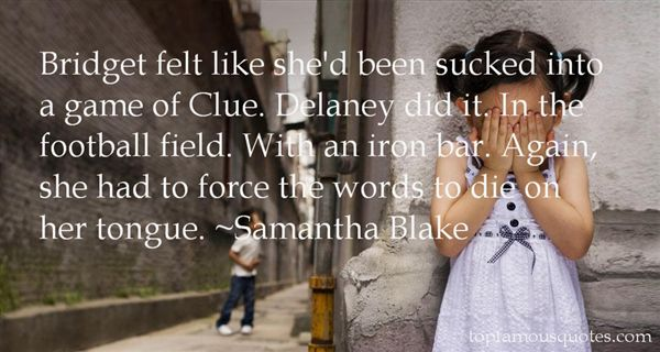 Samantha Blake Quotes