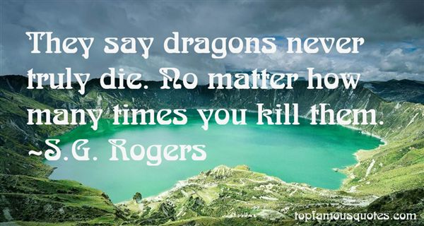 S.G. Rogers Quotes