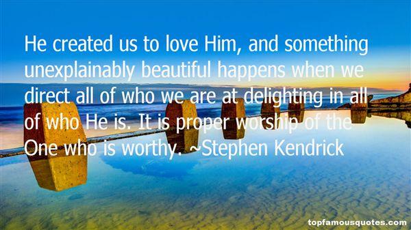 Stephen Kendrick Quotes