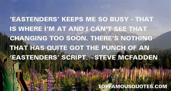 Steve McFadden Quotes