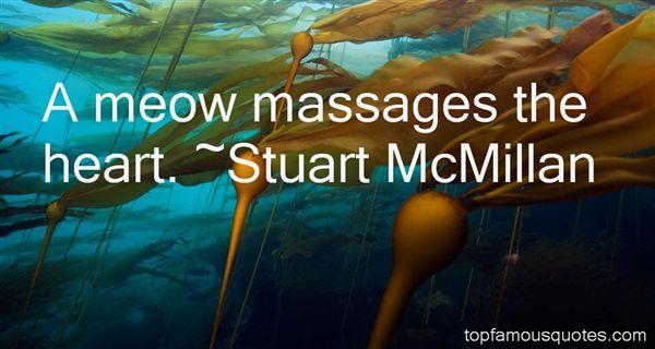 Stuart McMillan Quotes
