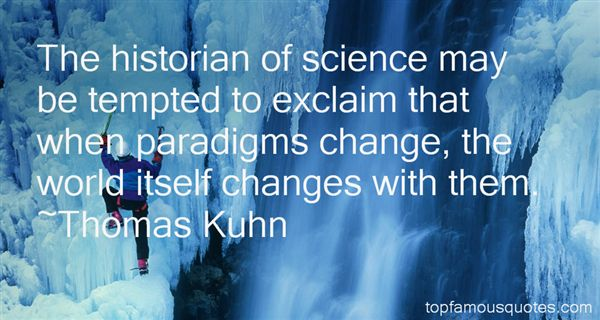 Thomas Kuhn Quotes