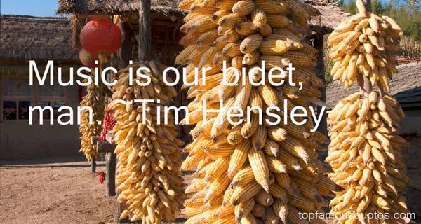 Tim Hensley Quotes