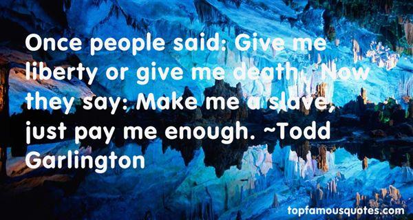 Todd Garlington Quotes