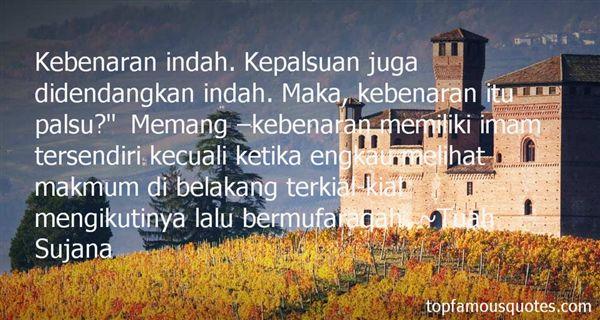 Tuah Sujana Quotes
