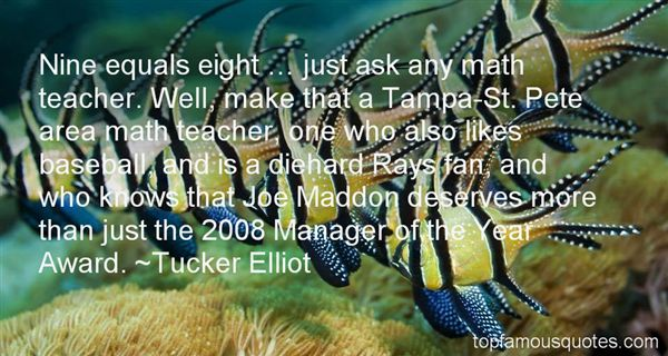 Tucker Elliot Quotes