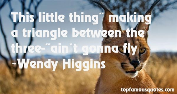Wendy Higgins Quotes