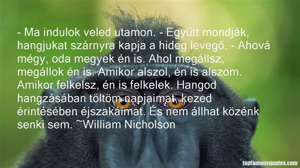 William Nicholson Quotes William Nicholson Quotes