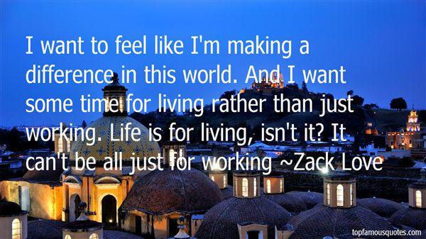 Zack Love Quotes