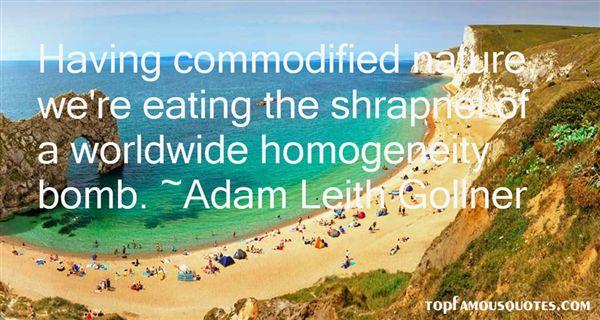 Adam Leith Gollner Quotes
