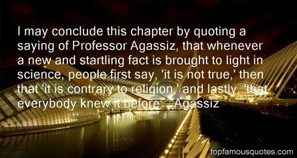 Agassiz Quotes