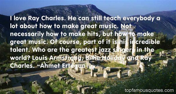 Ahmet Ertegun Quotes