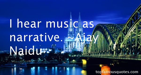 Ajay Naidu Quotes