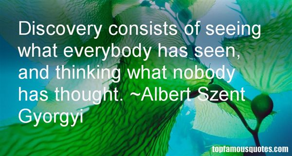 Albert Szent Gyorgyi Quotes