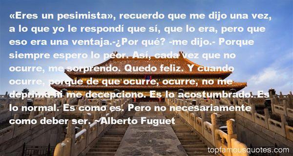 Alberto Fuguet Quotes