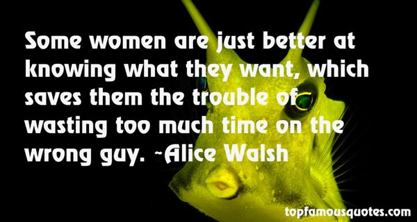 Alice Walsh Quotes