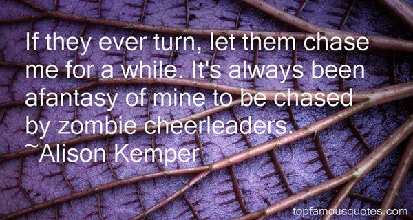 Alison Kemper Quotes