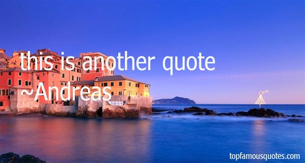 Andreas Quotes