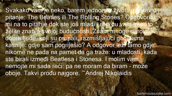 Andrej Nikolaidis Quotes