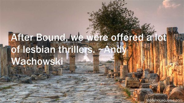 Andy Wachowski Quotes