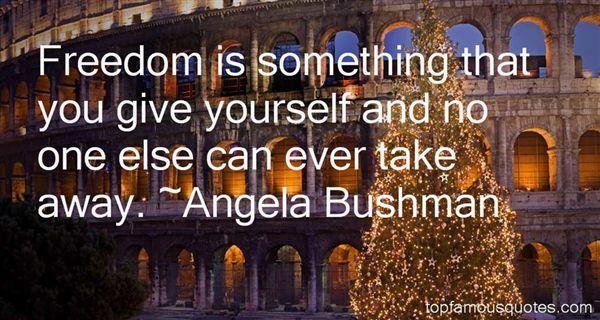 Angela Bushman Quotes