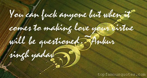 Ankur Singh Yadav Quotes
