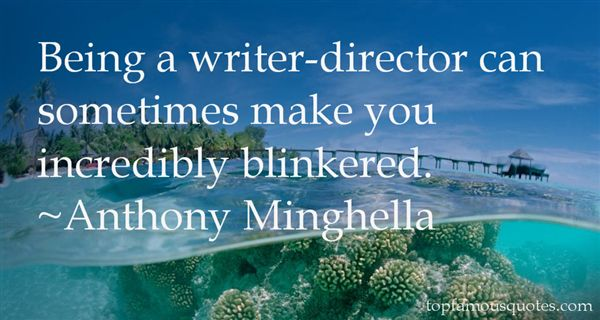 Anthony Minghella Quotes