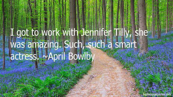 April Bowlby Quotes