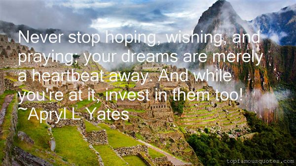 Apryl L Yates Quotes