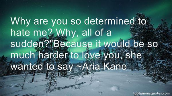Aria Kane Quotes