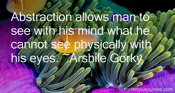 Arshile Gorky Quotes
