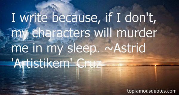 Astrid 'Artistikem' Cruz Quotes