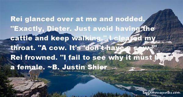 B. Justin Shier Quotes