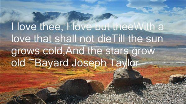 Bayard Joseph Taylor Quotes