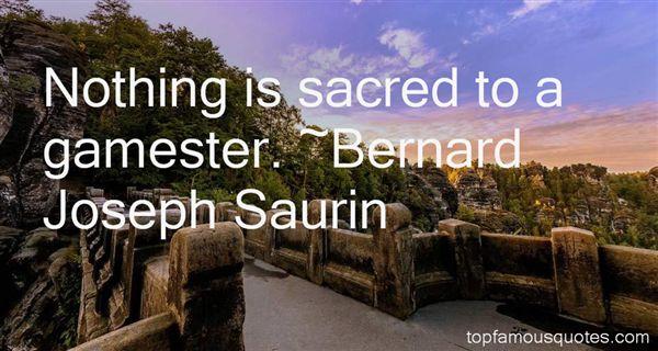 Bernard Joseph Saurin Quotes