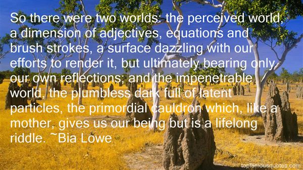 Bia Lowe Quotes