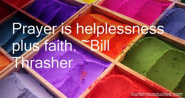 Bill Thrasher Quotes