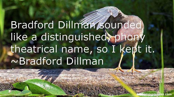 Bradford Dillman Quotes