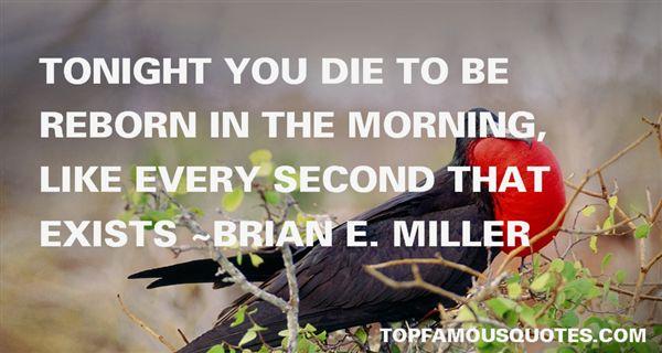 Brian E. Miller Quotes