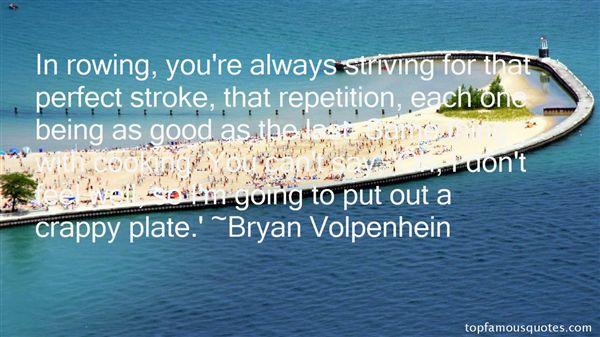 Bryan Volpenhein Quotes