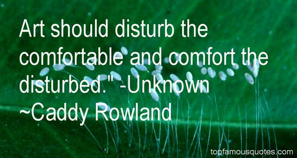 Caddy Rowland Quotes