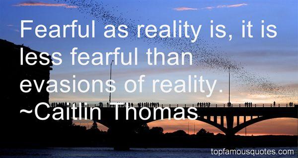 Caitlin Thomas Quotes