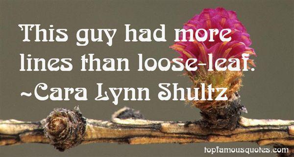 Cara Lynn Shultz Quotes