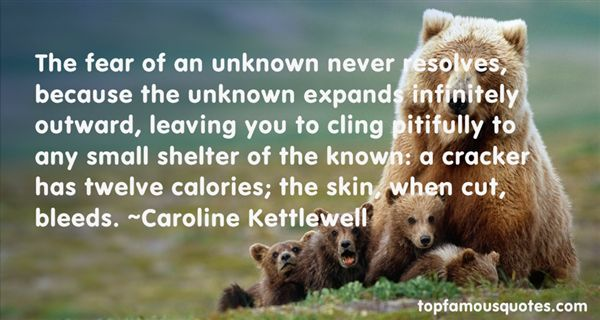 Caroline Kettlewell Quotes