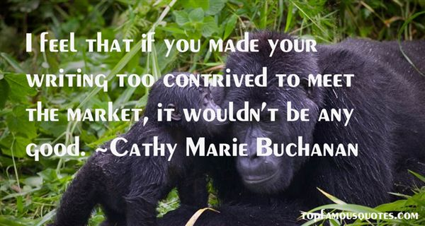 Cathy Marie Buchanan Quotes