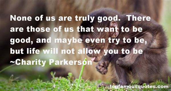 Charity Parkerson Quotes