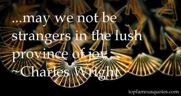 Charles Wright Quotes