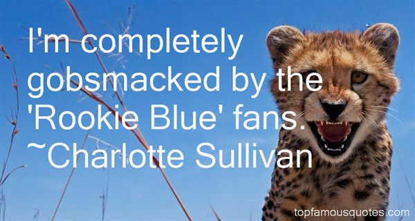 Charlotte Sullivan Quotes