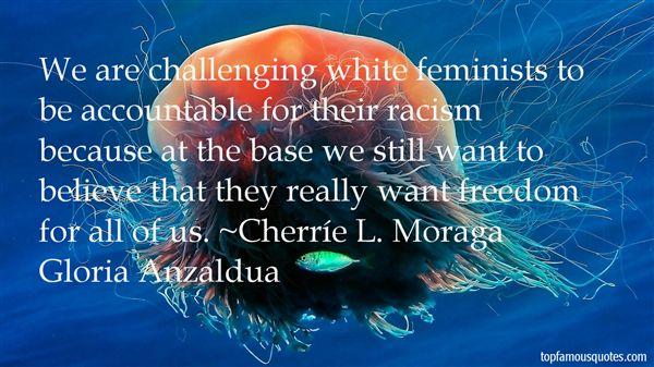 Cherríe L. Moraga Gloria Anzaldua Quotes